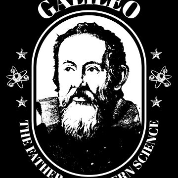 Galileo Galilei Father of Modern Science  by jtrenshaw