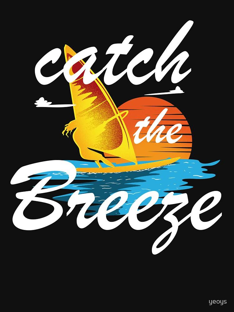 Catch The Breeze - Windsurfing Gift von yeoys