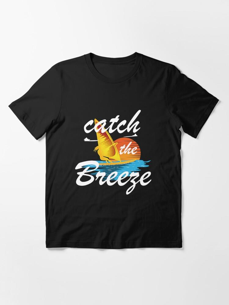 Alternative Ansicht von Catch The Breeze - Windsurfing Gift Essential T-Shirt