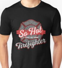 I Have My Own Firefighter - Firefighter Gift Slim Fit T-Shirt