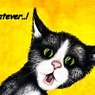 Whatever! (Acrylic painting) 460 VIEWS by Margaret Sanderson