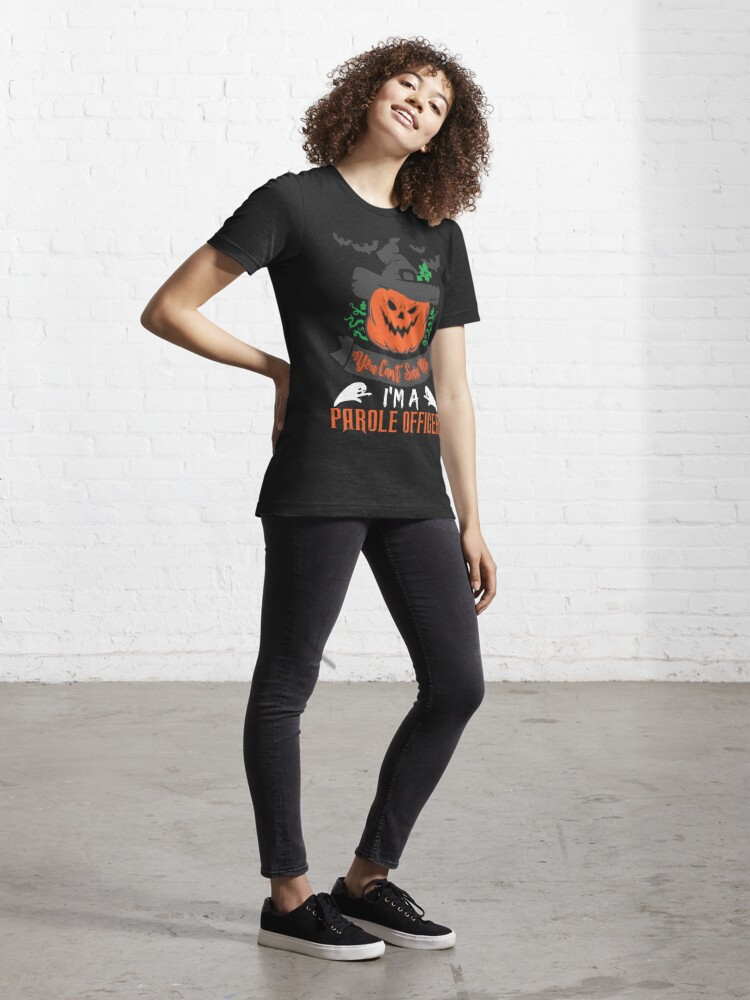 Alternate view of Halloween T-Shirts & Gifts: You Can't Scare Me I'm a Parole Officer Essential T-Shirt