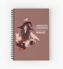 """Your Empathy and Kindness Are Their Own Forms of Magic"" Witch Spiral Notebook"