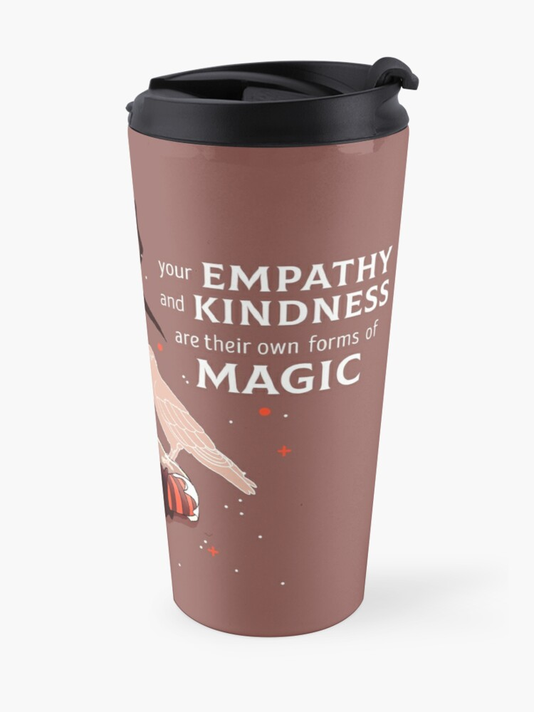 """Alternate view of """"Your Empathy and Kindness Are Their Own Forms of Magic"""" Witch Travel Mug"""