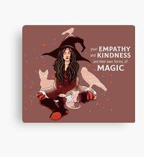 """""""Ihre Empathie und Freundlichkeit sind ihre eigenen Formen der Magie"""" Hexe Leinwanddruck"""