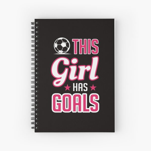 Girl Has Goals Lady Soccer Player Coach Fan Training Sport Spiral Notebook