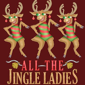 Funny Christmas Reindeer All the Jingle Ladies by emkayhess