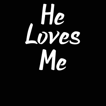 Religious He Loves Me Jesus Christian Faith by stacyanne324