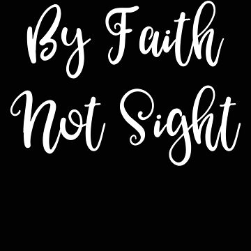 Religious Live By Faith Not By Sight Corinthians Bible Quote Christan Gift by stacyanne324
