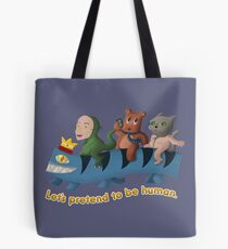 Let's Pretend To Be Human. Tote Bag