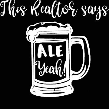 Realtor Ale Year Funny Real Estate Agent Beer Drinker by stacyanne324