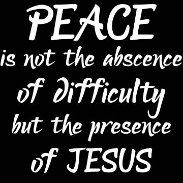 Religious Peace is the Presence of Jesus by stacyanne324