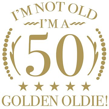 50th Birthday Golden Oldie by thepixelgarden