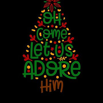 Oh Let Us Adore Him Merry Christmas Happy New Year Christmas Tree Graphic by Cameronfulton