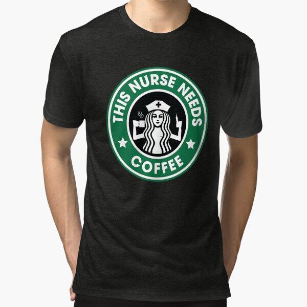 This Nurse Needs Coffee Tri-blend T-Shirt