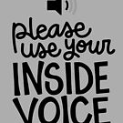 Use your inside voice by inklaura