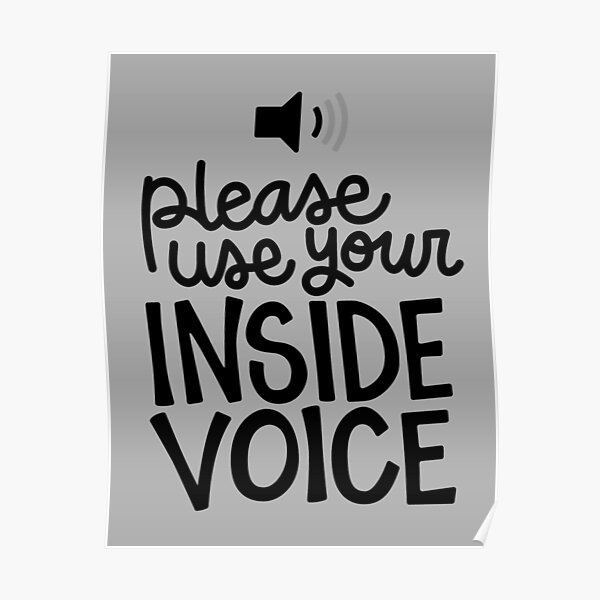 Use your inside voice Poster