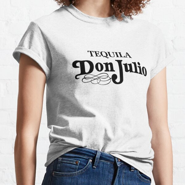 Don Julio Tequila - Sick Mexican Design Classic T-Shirt