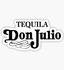 Don Julio Tequila - Sick Mexican Design Sticker