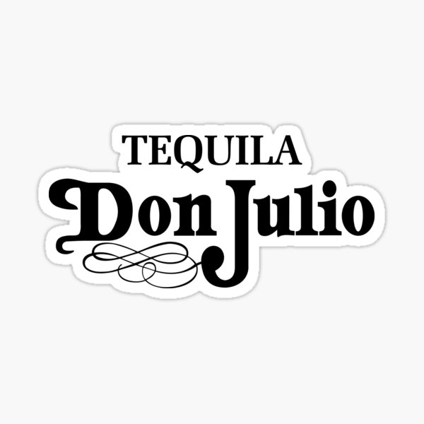 Don Julio Tequila - Sick Mexican Design Sticker