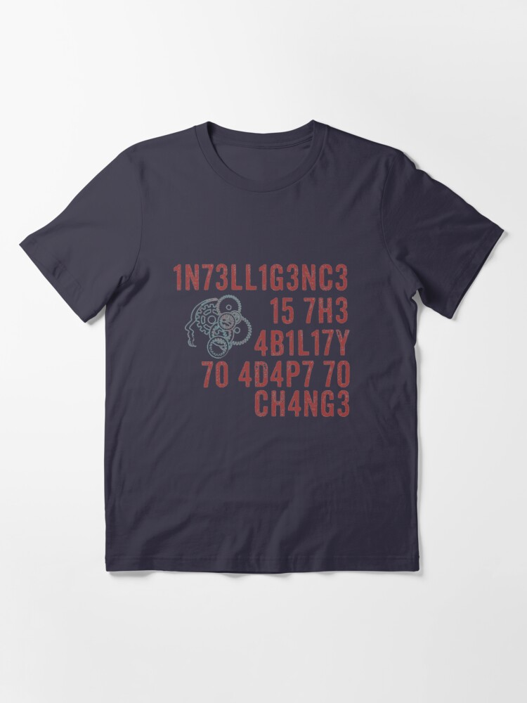 Alternate view of Intelligence Is The Ability to Adapt to Change T-Shirt Quote Essential T-Shirt
