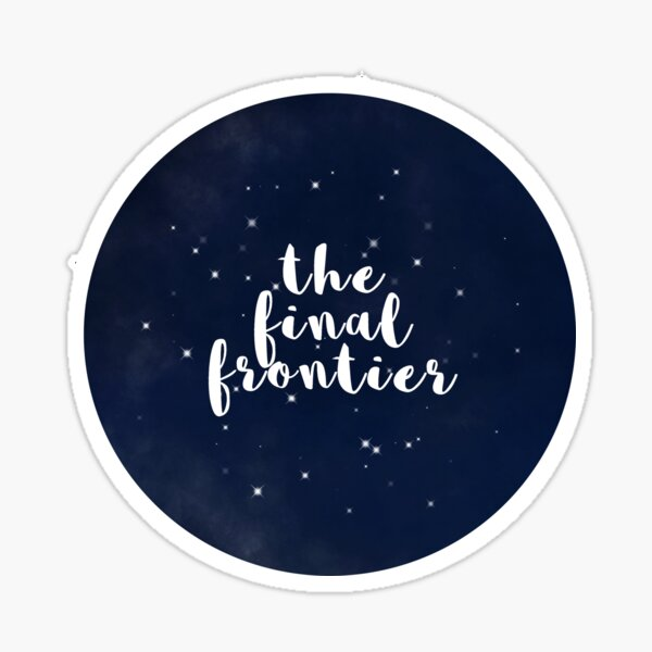 the final frontier Sticker