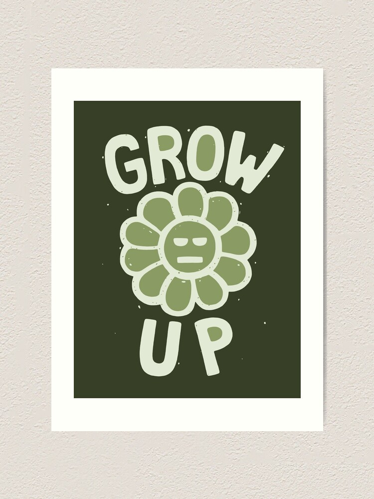 Alternate view of GROW THE F. UP Art Print