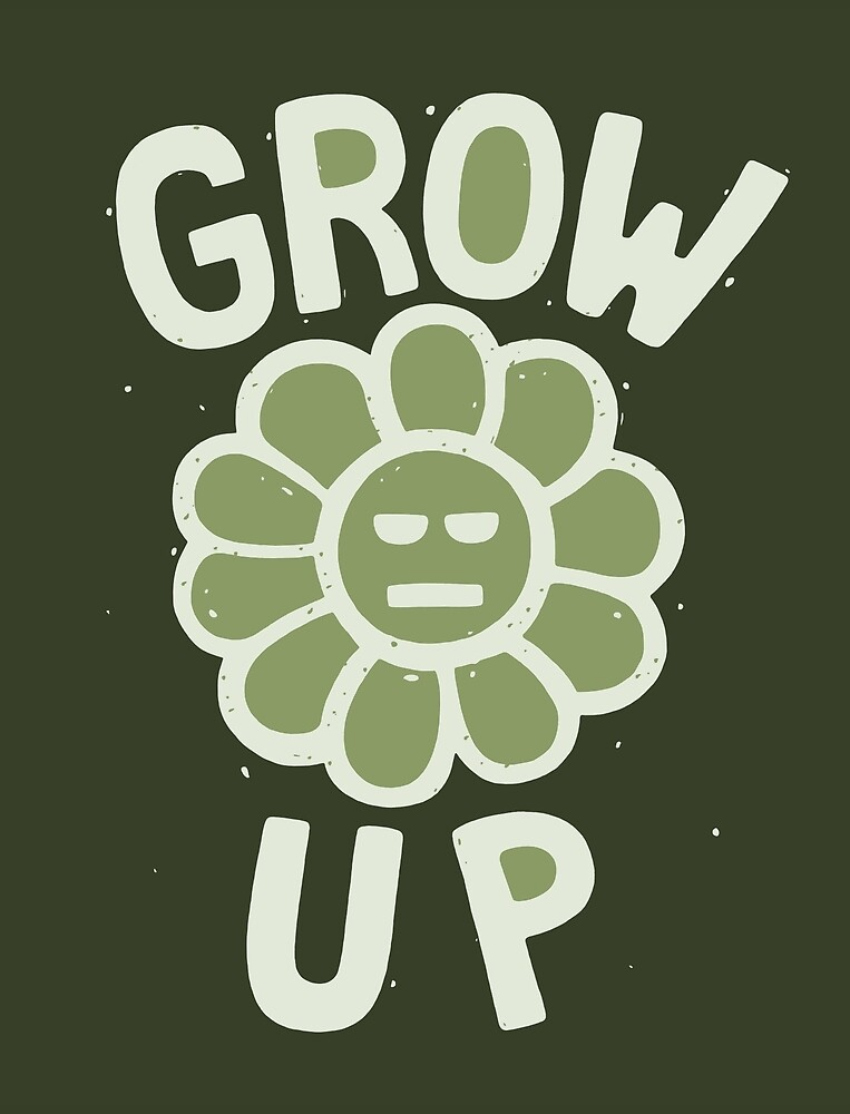 GROW THE F. UP by Dylan Morang