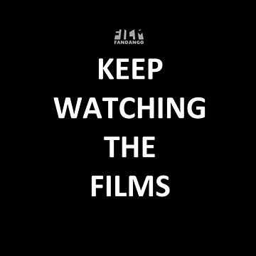 """""""Keep Watching the Films"""" - WHITE by FilmFandango"""