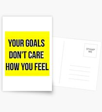 Your Goals Don't Care How You Feel Postcards