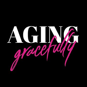 Aging Gracefully (v1) by BlueRockDesigns