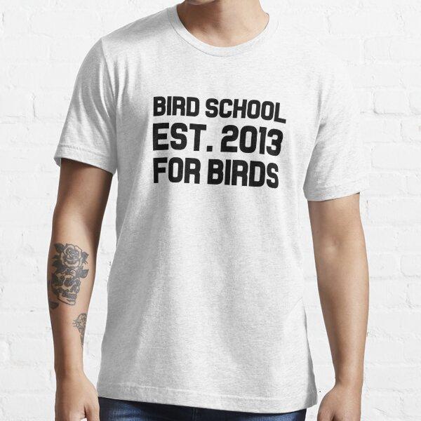 Bird School Est. 2013 For Birds Essential T-Shirt