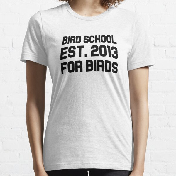 Bird School Est. 2013 For Birds Essential T-Shirt