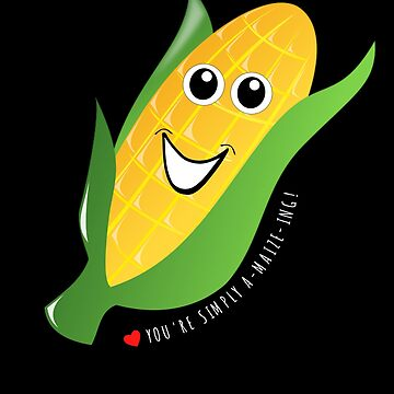 You're Simply A Maize ing Funny Corn Pun by DogBoo
