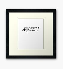 Camping Is In Tents Apparel Framed Print