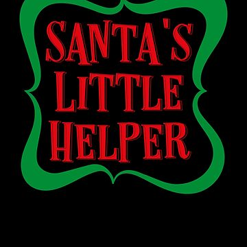 Santa's Little Helper Elf Merry Christmas Funny Humor Kids Or Adults by Cameronfulton