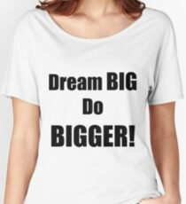 Dream BIG Do BIGGER: Motivational Quote | Offset Grid Pattern Women's Relaxed Fit T-Shirt