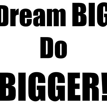Dream BIG Do BIGGER: Motivational Quote | Offset Grid Pattern by Qrio