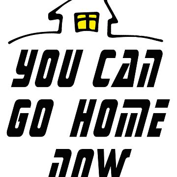 New Funny you can go home now fitness workout sweat activated gym Tee shirt by mirabhd