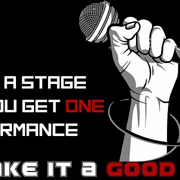 Make a Good performance in The Stage of Life | Quote Gift Items by Qrio