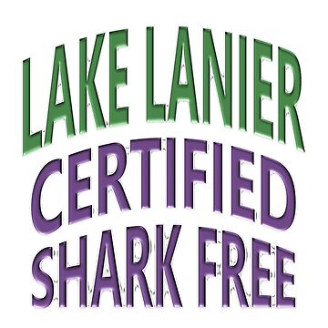 Lake Lanier - Certified Shark Free by Chunga