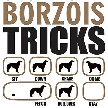 Stubborn Borzois Tricks T shirt Perfect Gift For Borzois Dog Lovers by funnyguy
