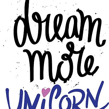 Dream More Unicorn by ProjectX23