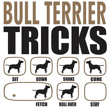 Stubborn Bull Terrier Tricks T shirt Perfect Gift For Bull Terrier Dog Lovers by funnyguy
