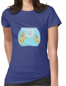 There Were Two Goldfish In A Tank Womens Fitted T-Shirt