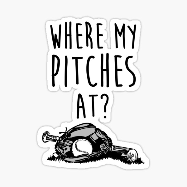 Where My Pitches At? Sticker