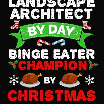 Landscape Architect by day Binge Eater by Christmas Xmas by losttribe
