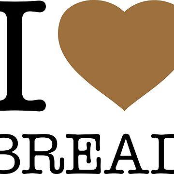 I ♥ BREAD by eyesblau