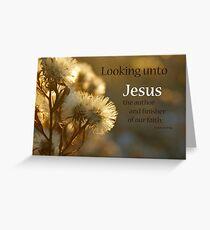 Look Away to Jesus ~ Hebrews 12:2a Greeting Card