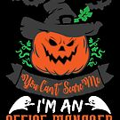 Halloween T-Shirts & Gifts: You Can't Scare Me I'm an Office Manager by wantneedlove